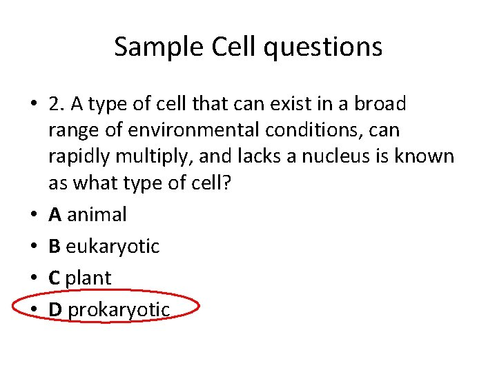 Sample Cell questions • 2. A type of cell that can exist in a