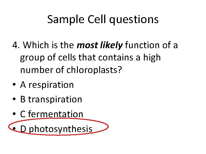 Sample Cell questions 4. Which is the most likely function of a group of