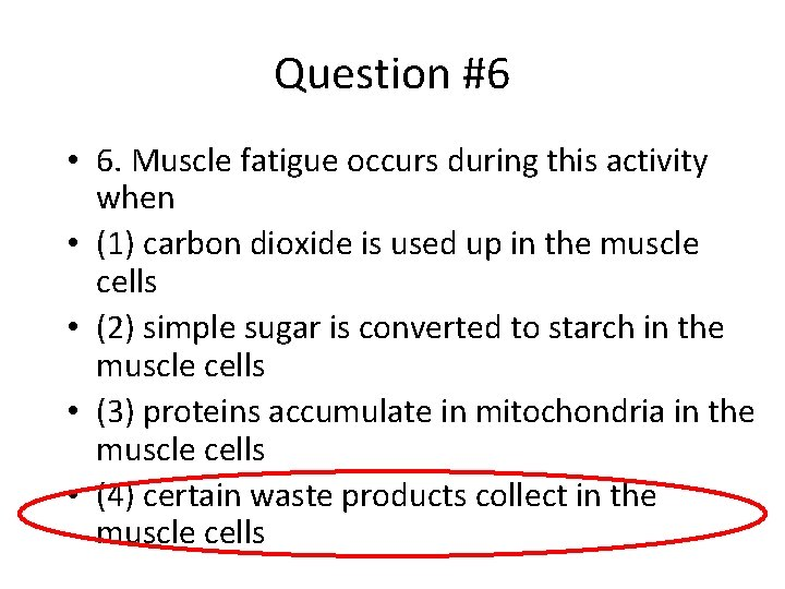 Question #6 • 6. Muscle fatigue occurs during this activity when • (1) carbon