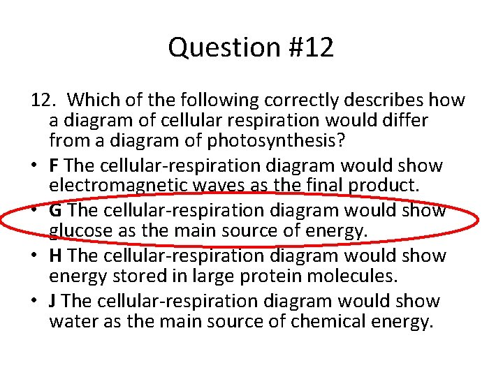 Question #12 12. Which of the following correctly describes how a diagram of cellular