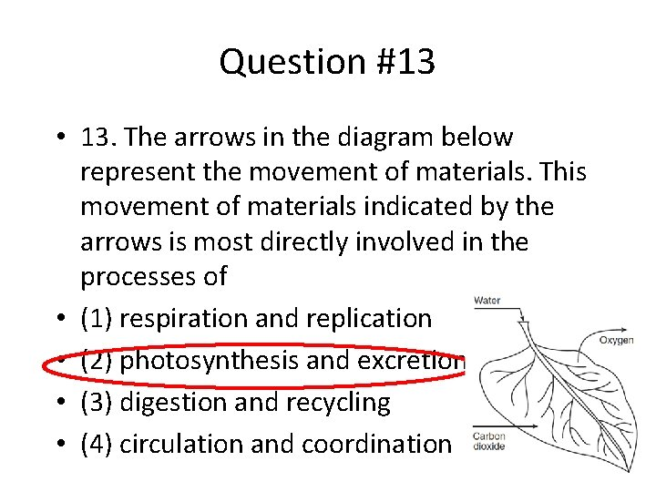 Question #13 • 13. The arrows in the diagram below represent the movement of