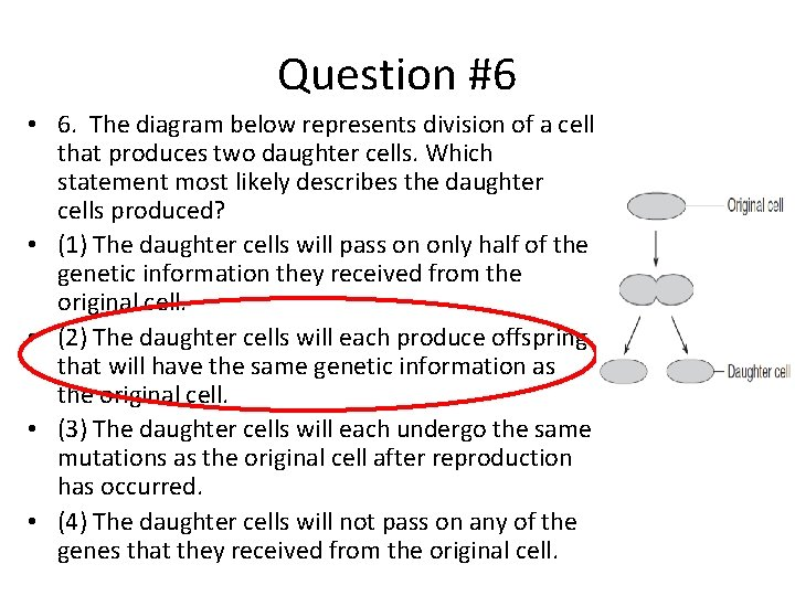 Question #6 • 6. The diagram below represents division of a cell that produces