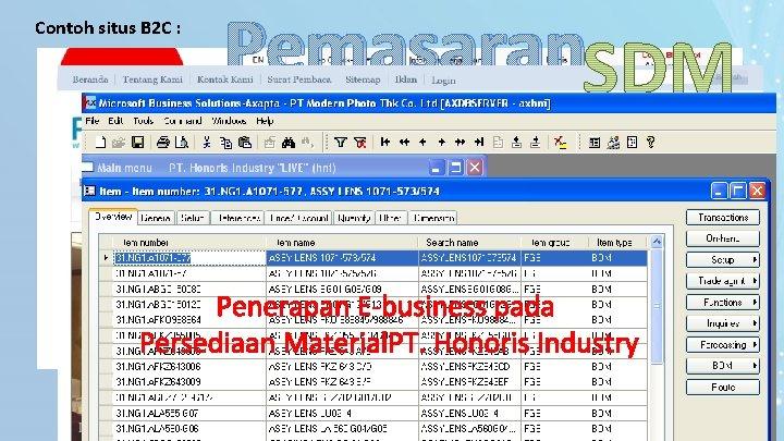 Contoh situs B 2 C : Pemasaran Penerapan E-business pada Persediaan Material. PT. Honoris
