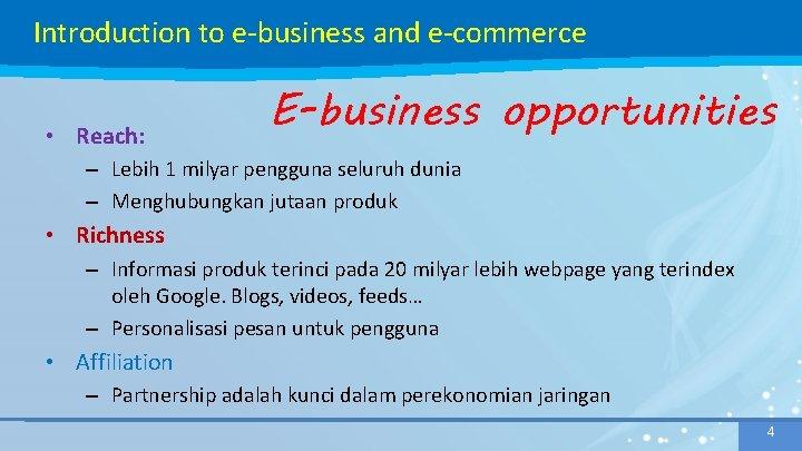 Introduction to e-business and e-commerce • Reach: E-business opportunities – Lebih 1 milyar pengguna