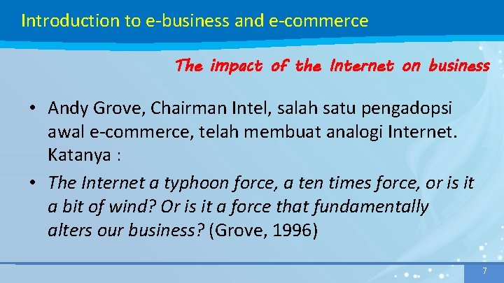 Introduction to e-business and e-commerce The impact of the Internet on business • Andy