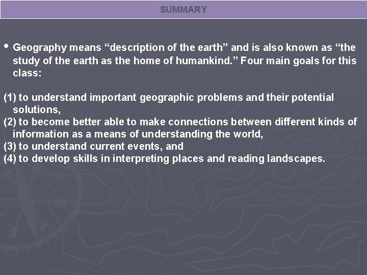 """SUMMARY • Geography means """"description of the earth"""" and is also known as """"the"""
