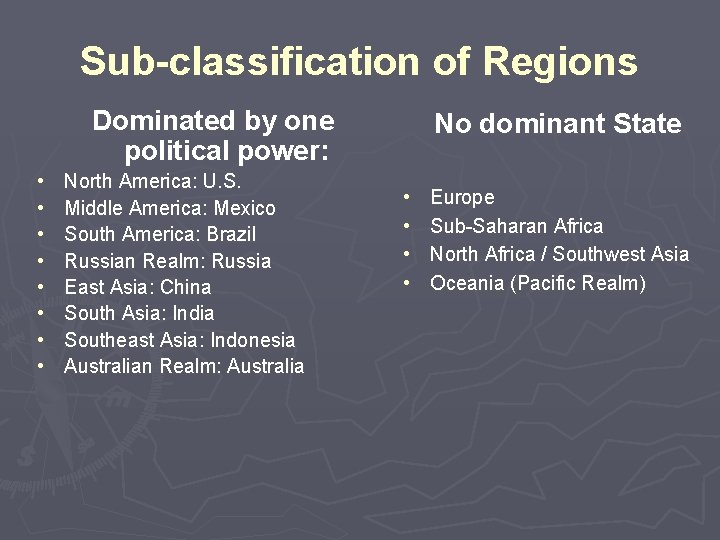 Sub-classification of Regions Dominated by one political power: • • North America: U. S.