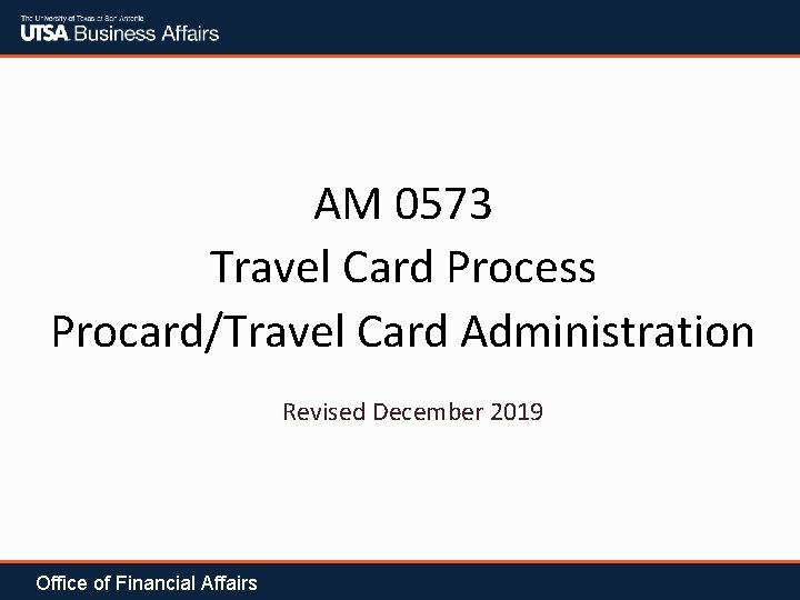 AM 0573 Travel Card Process Procard/Travel Card Administration Revised December 2019 Office of Financial