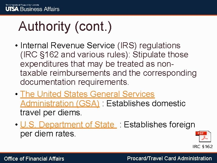 Authority (cont. ) • Internal Revenue Service (IRS) regulations (IRC § 162 and various
