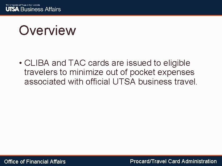 Overview • CLIBA and TAC cards are issued to eligible travelers to minimize out