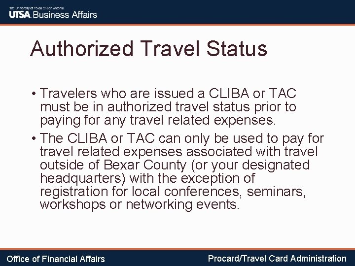 Authorized Travel Status • Travelers who are issued a CLIBA or TAC must be