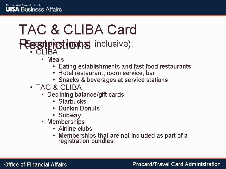 TAC & CLIBA Card • Restrictions Examples (not all inclusive): • CLIBA • Meals