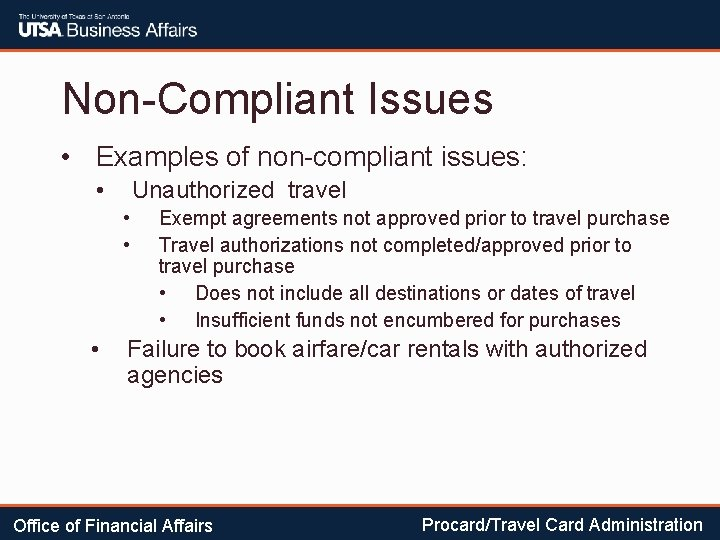 Non-Compliant Issues • Examples of non-compliant issues: • Unauthorized travel • • • Exempt