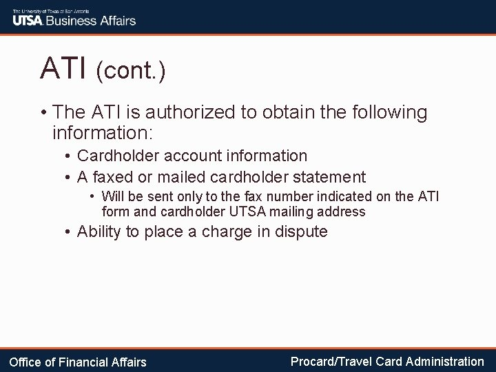 ATI (cont. ) • The ATI is authorized to obtain the following information: •