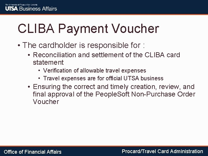 CLIBA Payment Voucher • The cardholder is responsible for : • Reconciliation and settlement