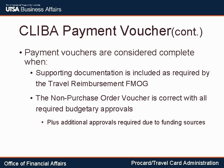CLIBA Payment Voucher(cont. ) • Payment vouchers are considered complete when: • Supporting documentation