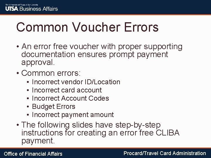 Common Voucher Errors • An error free voucher with proper supporting documentation ensures prompt