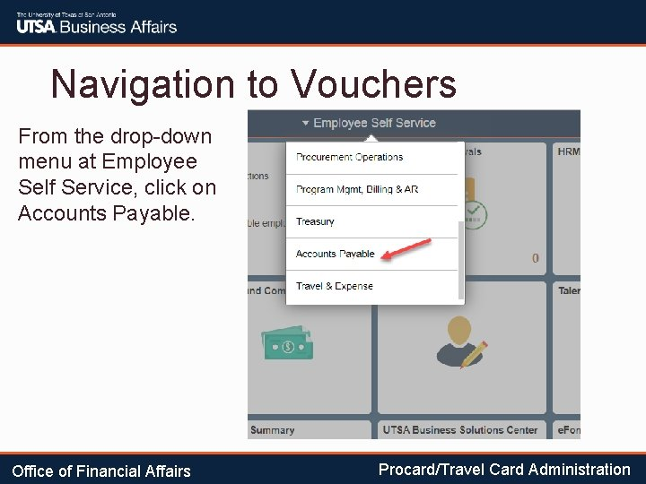 Navigation to Vouchers From the drop-down menu at Employee Self Service, click on Accounts