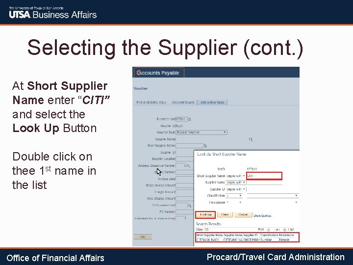 """Selecting the Supplier (cont. ) At Short Supplier Name enter """"CITI"""" and select the"""