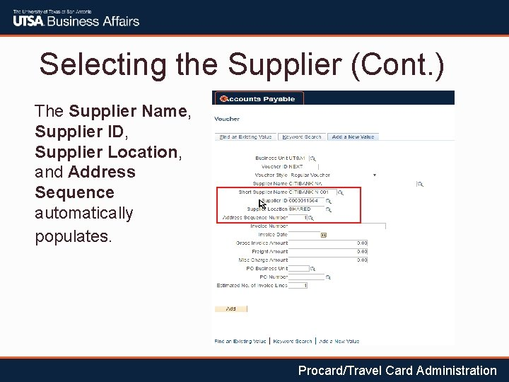 Selecting the Supplier (Cont. ) The Supplier Name, Supplier ID, Supplier Location, and Address