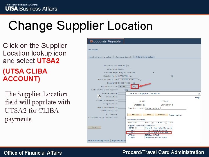 Change Supplier Location Click on the Supplier Location lookup icon and select UTSA 2