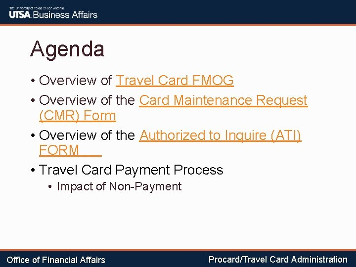 Agenda • Overview of Travel Card FMOG • Overview of the Card Maintenance Request