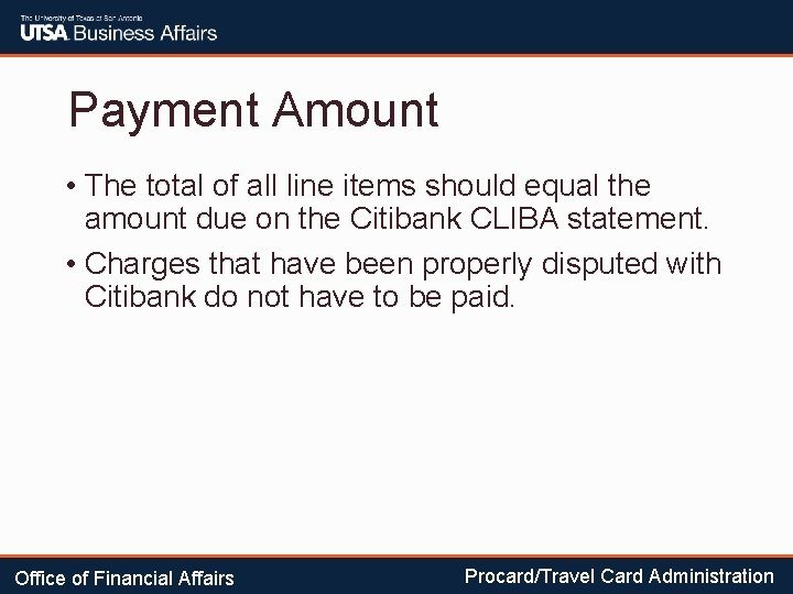 Payment Amount • The total of all line items should equal the amount due