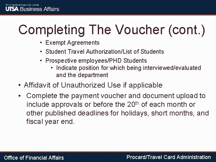 Completing The Voucher (cont. ) • Exempt Agreements • Student Travel Authorization/List of Students