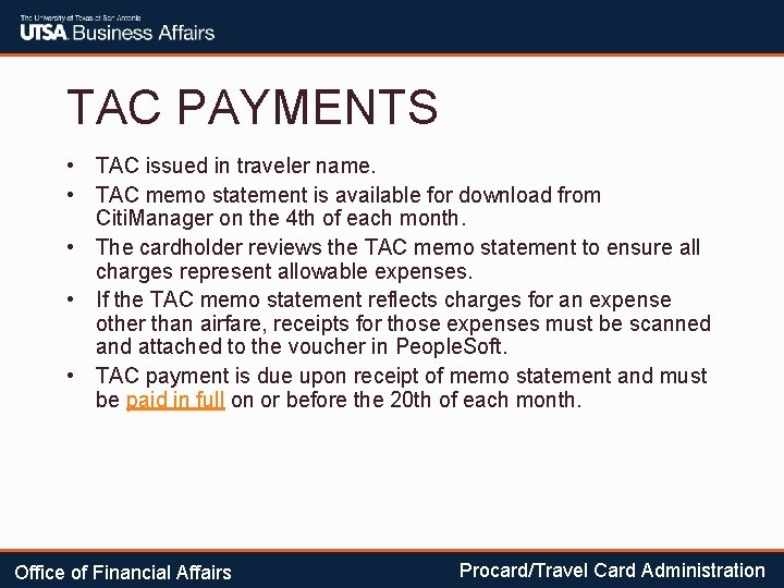 TAC PAYMENTS • TAC issued in traveler name. • TAC memo statement is available