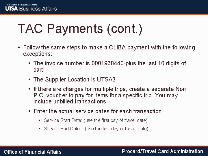 TAC Payments (cont. ) • Follow the same steps to make a CLIBA payment