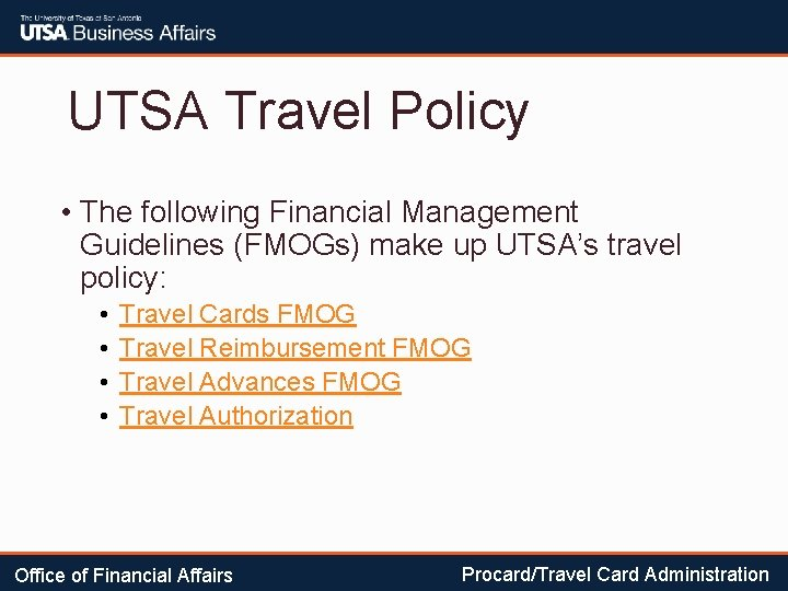 UTSA Travel Policy • The following Financial Management Guidelines (FMOGs) make up UTSA's travel