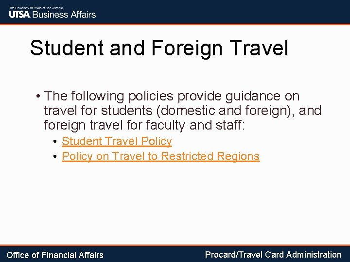 Student and Foreign Travel • The following policies provide guidance on travel for students