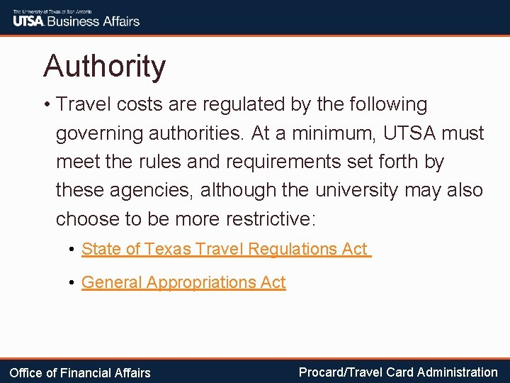 Authority • Travel costs are regulated by the following governing authorities. At a minimum,
