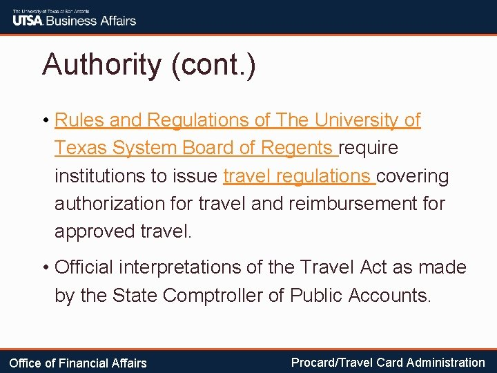 Authority (cont. ) • Rules and Regulations of The University of Texas System Board