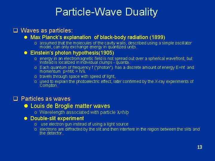 Particle-Wave Duality q Waves as particles: l Max Planck's explanation of black-body radiation (1899)