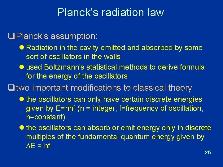 Planck's radiation law q Planck's assumption: l Radiation in the cavity emitted and absorbed