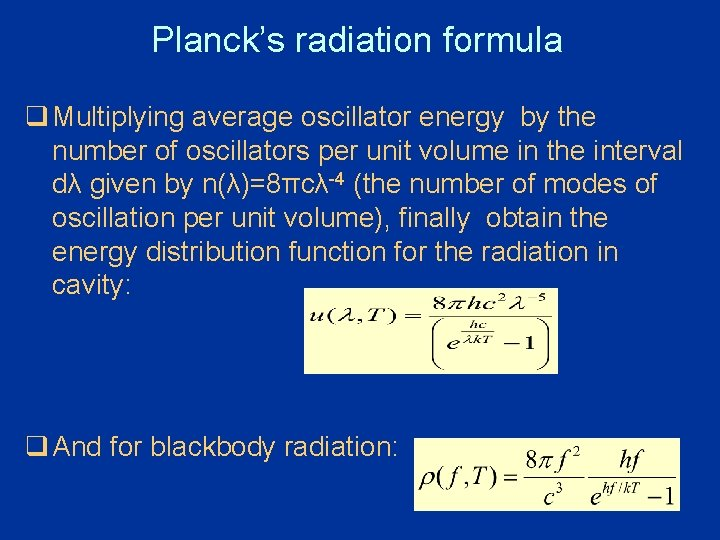 Planck's radiation formula q Multiplying average oscillator energy by the number of oscillators per