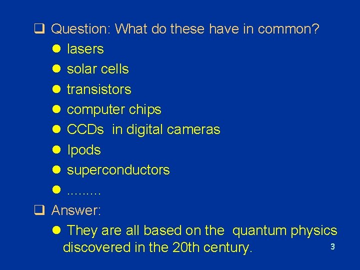 q Question: What do these have in common? l lasers l solar cells l
