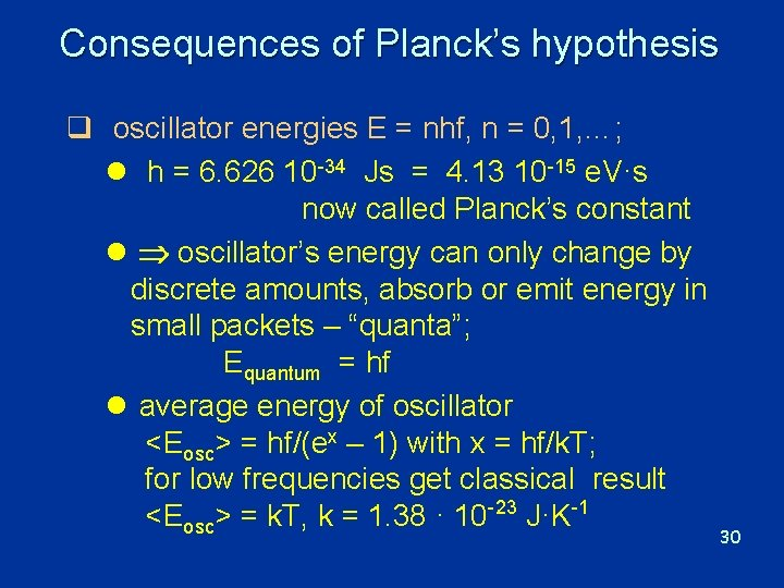 Consequences of Planck's hypothesis q oscillator energies E = nhf, n = 0, 1,