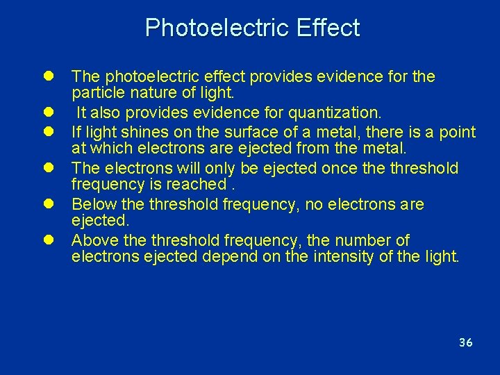 Photoelectric Effect l The photoelectric effect provides evidence for the particle nature of light.