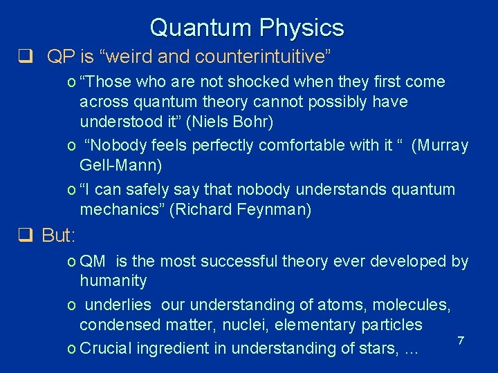 """Quantum Physics q QP is """"weird and counterintuitive"""" o """"Those who are not shocked"""