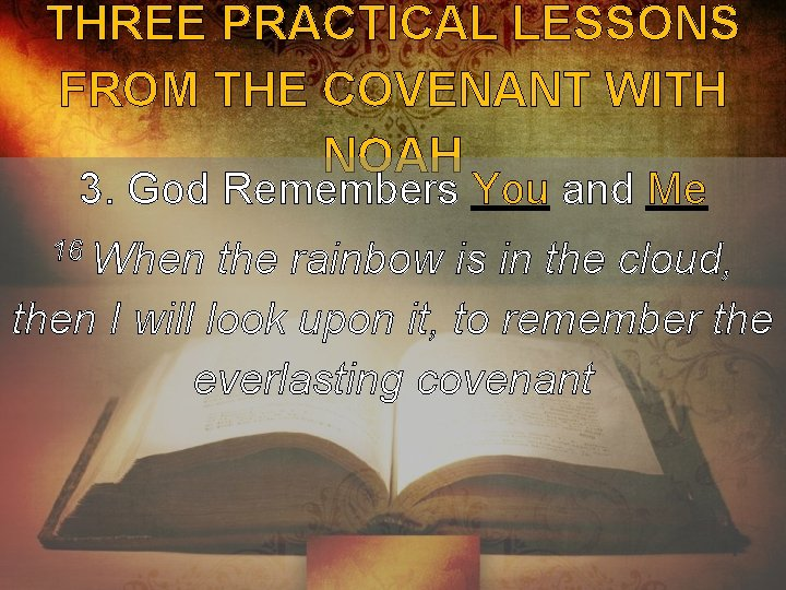 THREE PRACTICAL LESSONS FROM THE COVENANT WITH NOAH 3. God Remembers You and Me