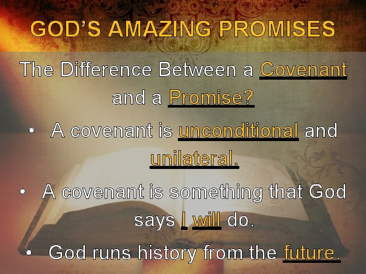 GOD'S AMAZING PROMISES The Difference Between a Covenant and a Promise? • A covenant