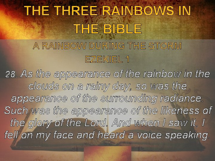 THE THREE RAINBOWS IN THE BIBLE A RAINBOW DURING THE STORM EZEKIEL 1 28.