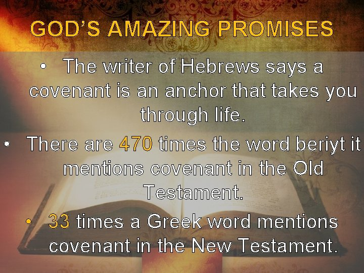 GOD'S AMAZING PROMISES • The writer of Hebrews says a covenant is an anchor