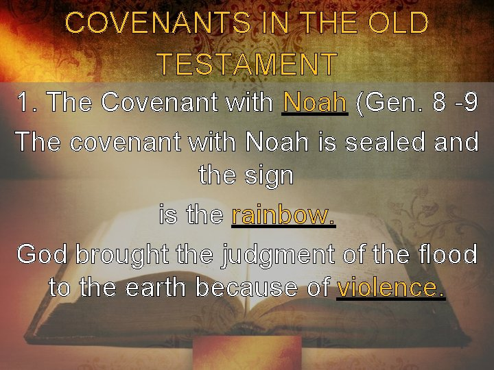 COVENANTS IN THE OLD TESTAMENT 1. The Covenant with Noah (Gen. 8 -9 The