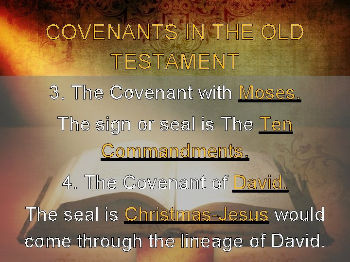 COVENANTS IN THE OLD TESTAMENT 3. The Covenant with Moses. The sign or seal