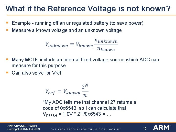 What if the Reference Voltage is not known? § § Example - running off
