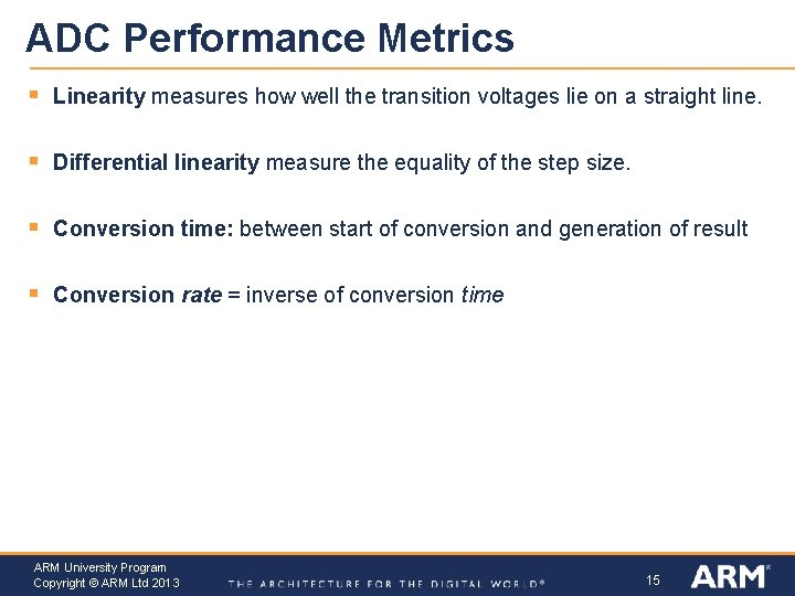 ADC Performance Metrics § Linearity measures how well the transition voltages lie on a