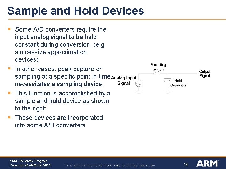 Sample and Hold Devices § § Some A/D converters require the input analog signal